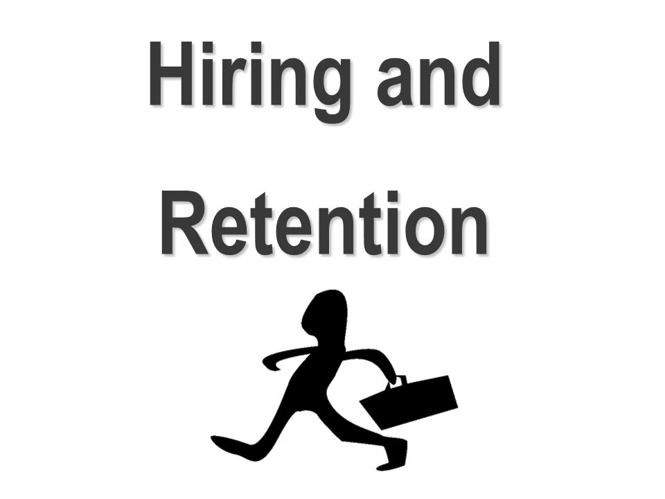 Hiring and Retention