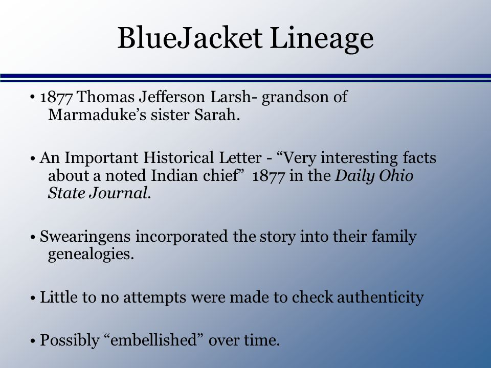 BlueJacket Lineage 1877 Thomas Jefferson Larsh- grandson of Marmadukes sister Sarah.