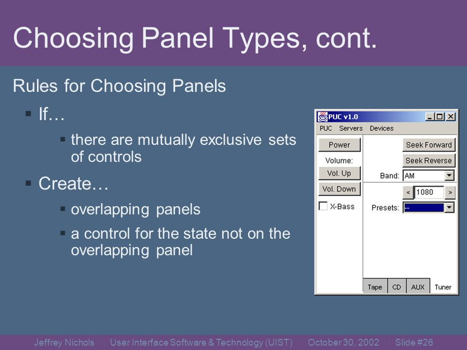Jeffrey Nichols User Interface Software & Technology (UIST) October 30, 2002 Slide #25 Choosing Panel Types, cont.