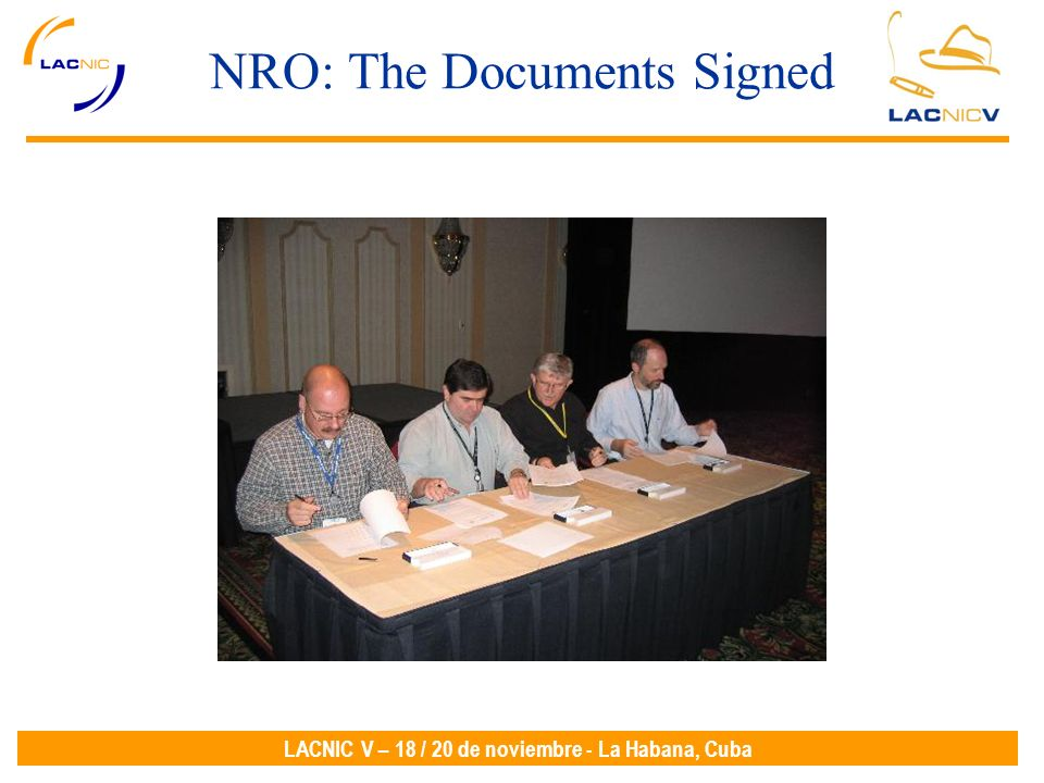 LACNIC V – 18 / 20 de noviembre - La Habana, Cuba NRO: The Documents Signed