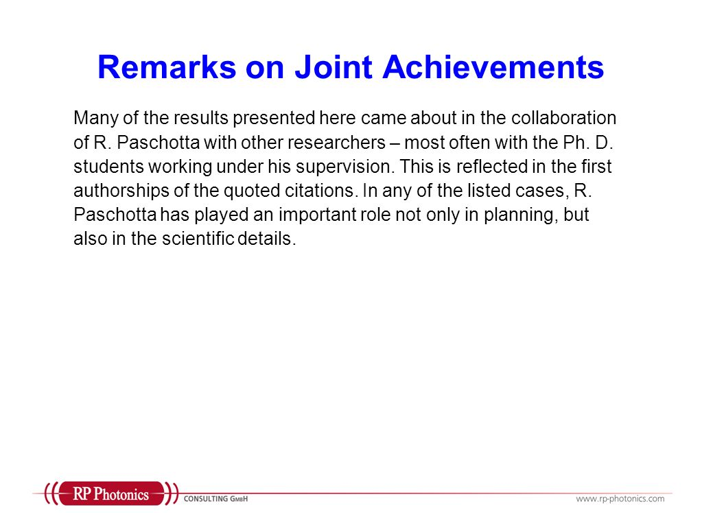 Remarks on Joint Achievements Many of the results presented here came about in the collaboration of R.