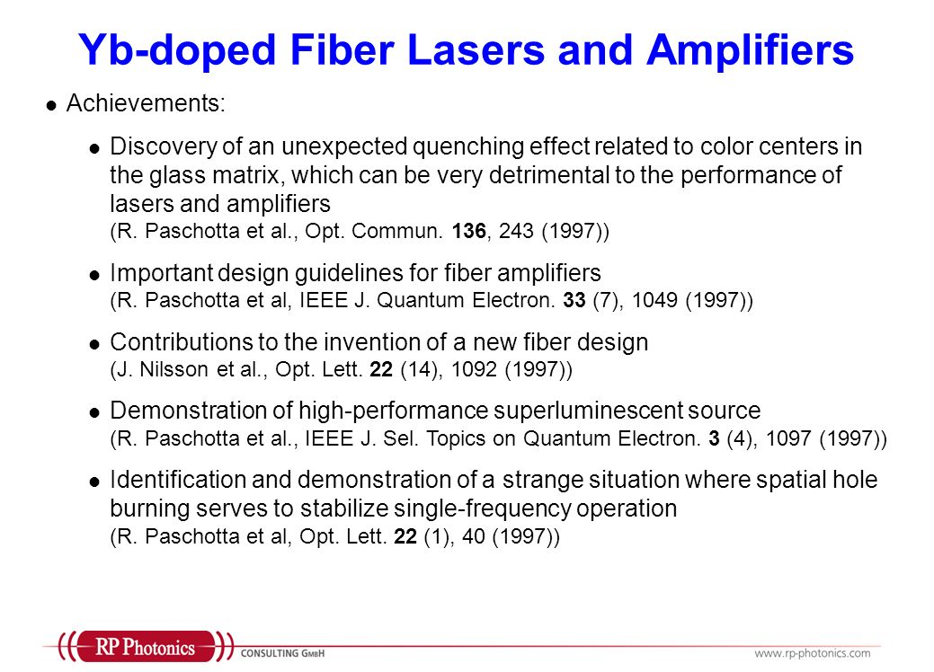 Yb-doped Fiber Lasers and Amplifiers Achievements: Discovery of an unexpected quenching effect related to color centers in the glass matrix, which can be very detrimental to the performance of lasers and amplifiers (R.