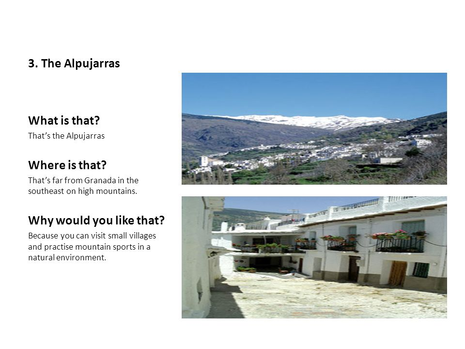3. The Alpujarras What is that. Thats the Alpujarras Where is that.