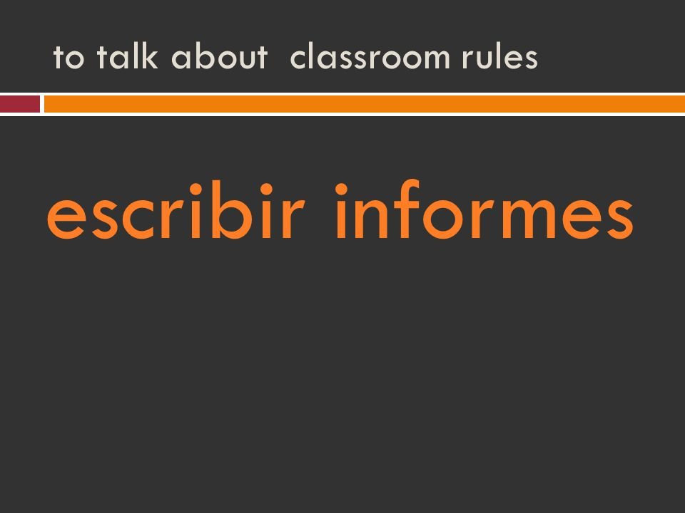 to talk about classroom rules escribir informes