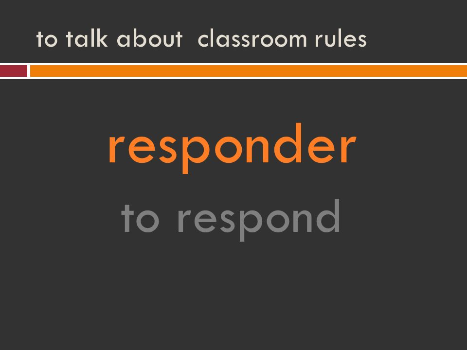 to talk about classroom rules responder to respond