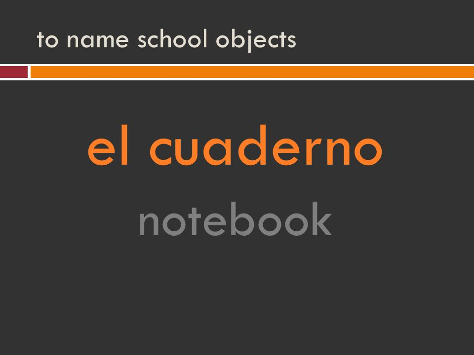 to name school objects el cuaderno notebook