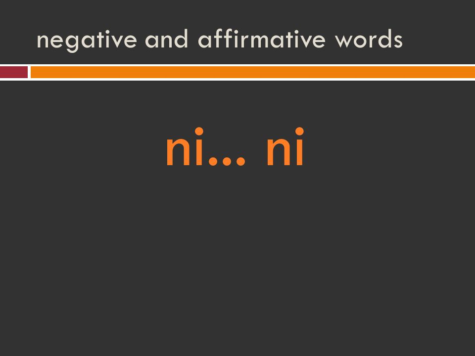 negative and affirmative words ni... ni