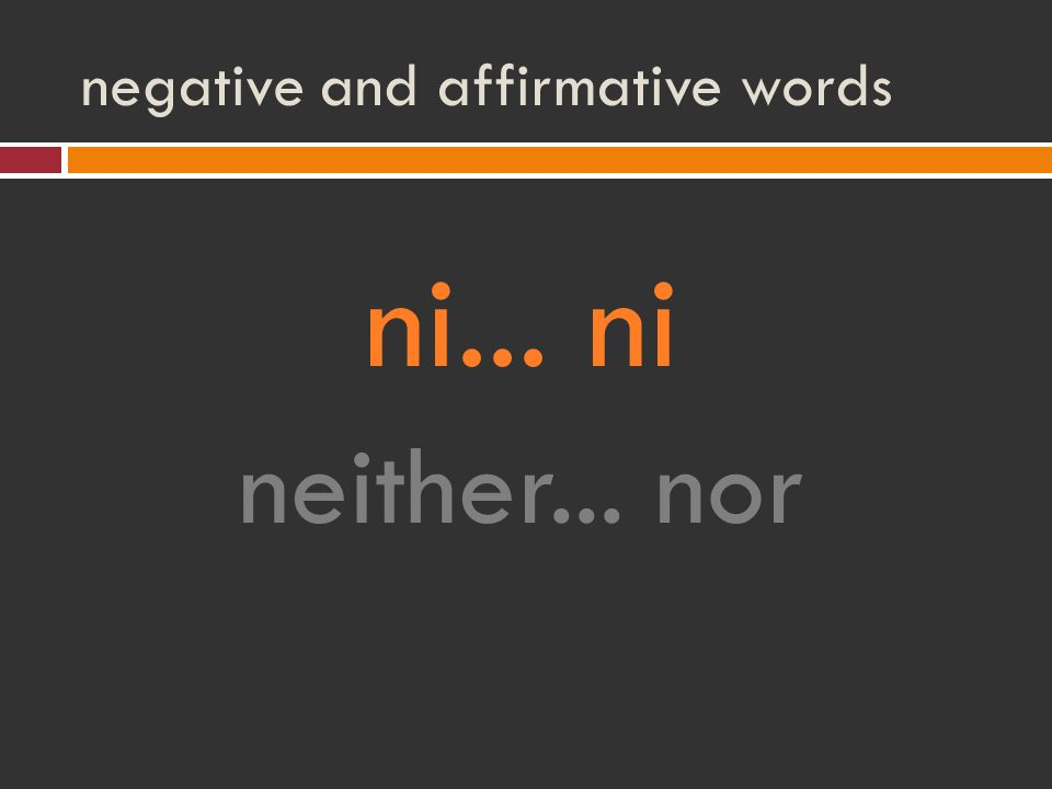 negative and affirmative words ni... ni neither... nor