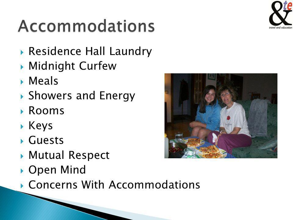 Residence Hall Laundry Midnight Curfew Meals Showers and Energy Rooms Keys Guests Mutual Respect Open Mind Concerns With Accommodations