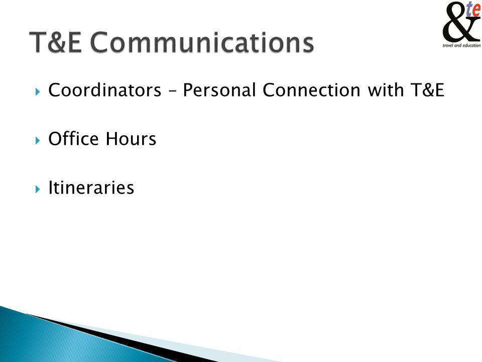 Coordinators – Personal Connection with T&E Office Hours Itineraries