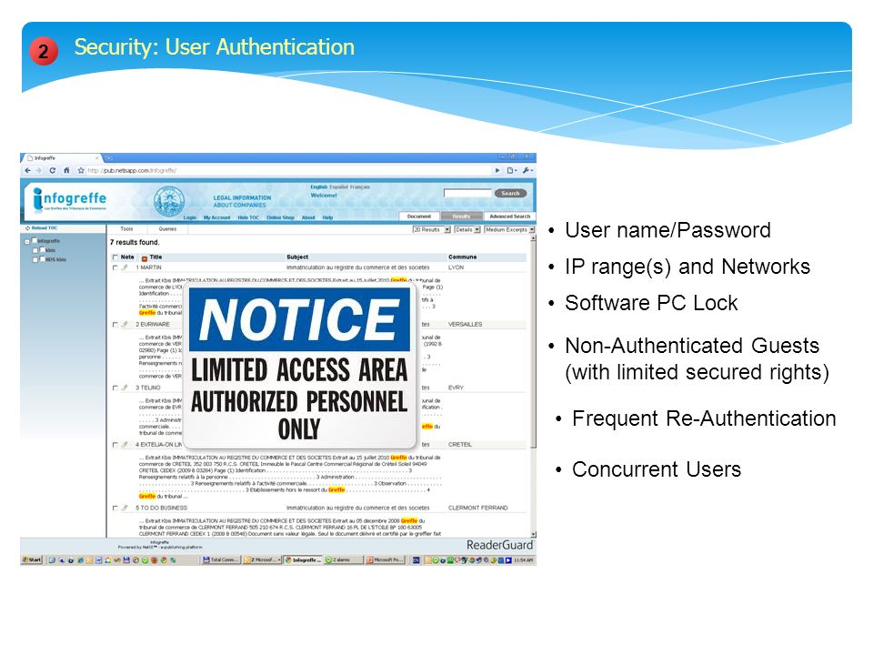 User name/Password IP range(s) and Networks Concurrent Users Software PC Lock Non-Authenticated Guests (with limited secured rights) Frequent Re-Authentication 2 Security: User Authentication