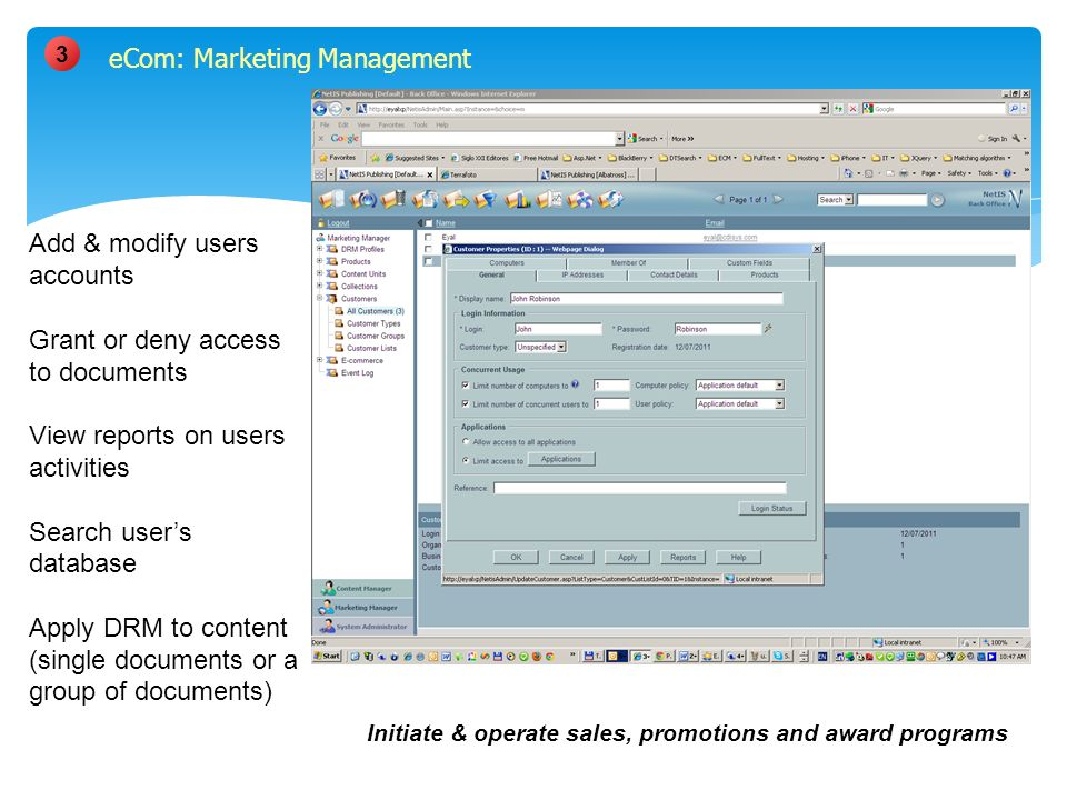 Add & modify users accounts Grant or deny access to documents View reports on users activities Search users database Apply DRM to content (single documents or a group of documents) 3 Initiate & operate sales, promotions and award programs eCom: Marketing Management