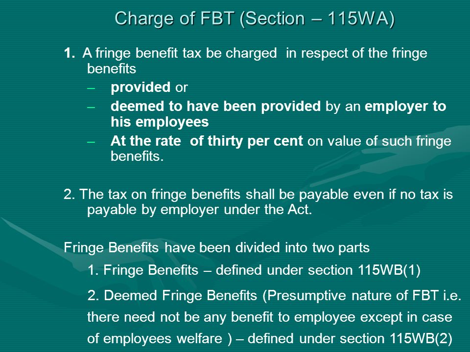 Charge of FBT (Section – 115WA) 1.