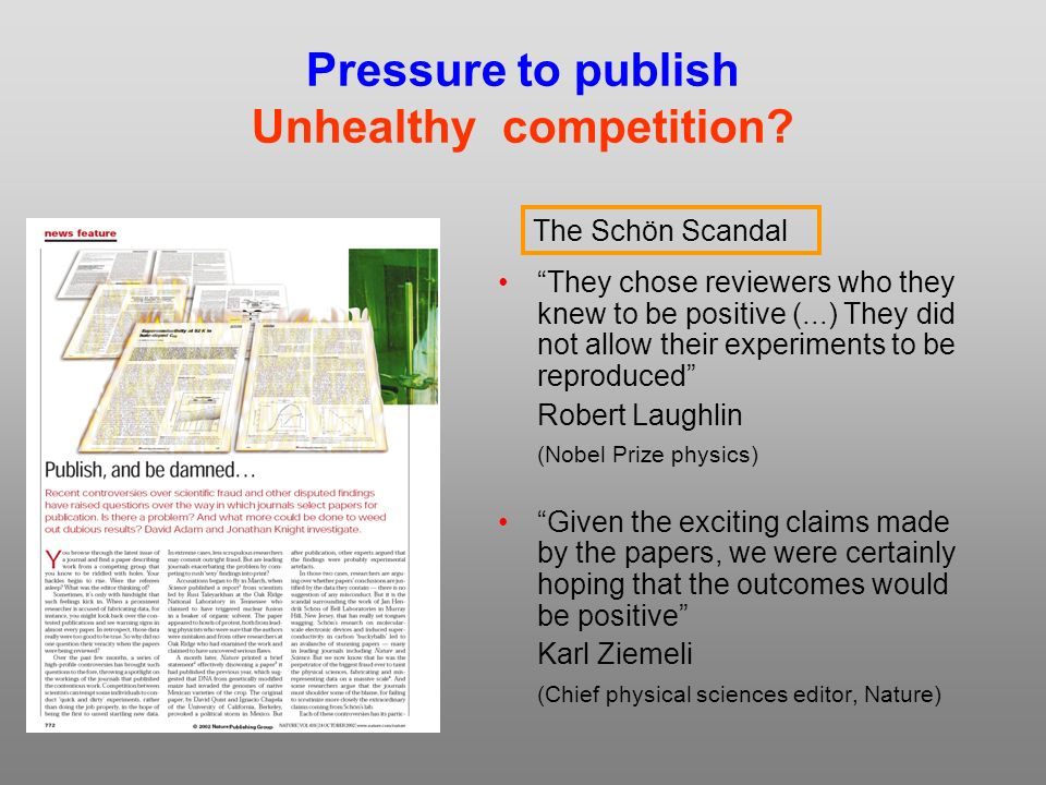 Pressure to publish Unhealthy competition.