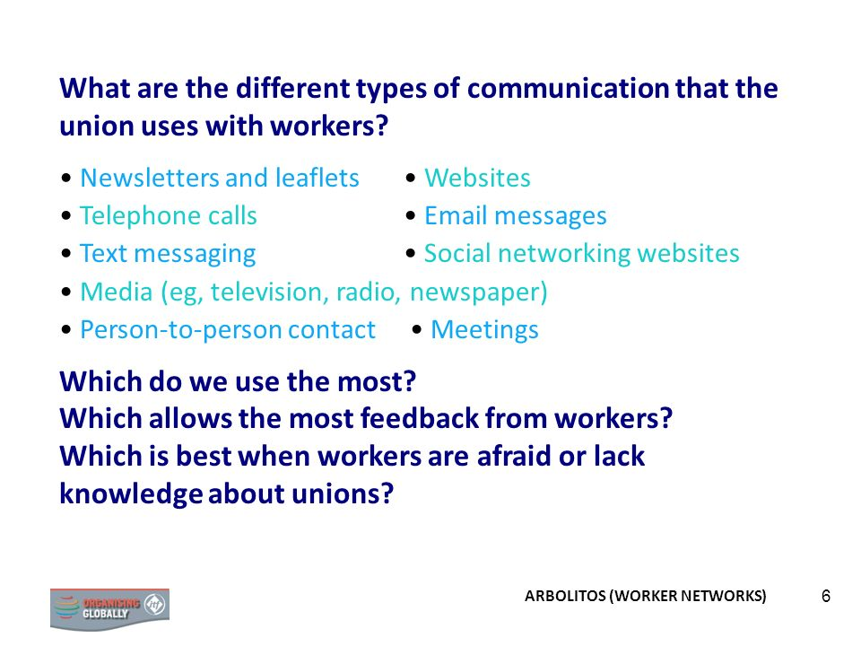 6 What are the different types of communication that the union uses with workers.