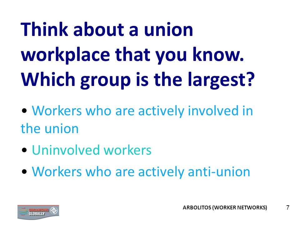 7 Think about a union workplace that you know. Which group is the largest.