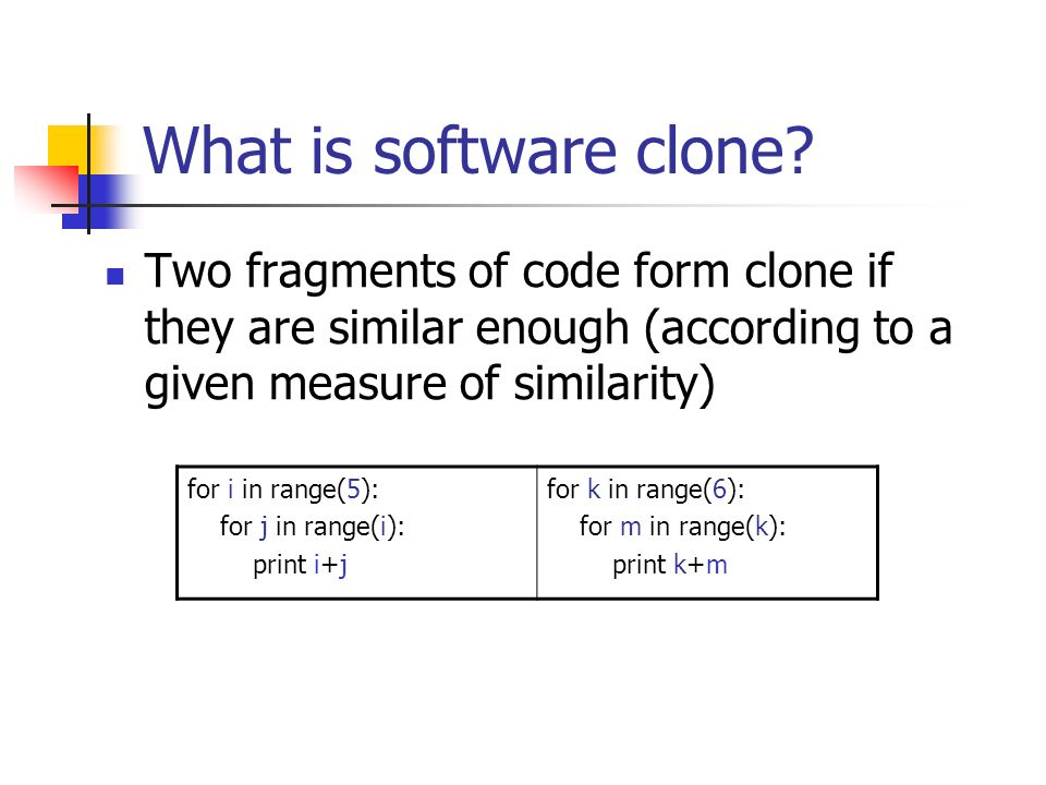 What is software clone.