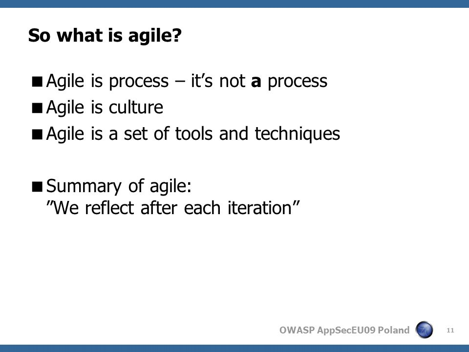 OWASP AppSecEU09 Poland So what is agile.