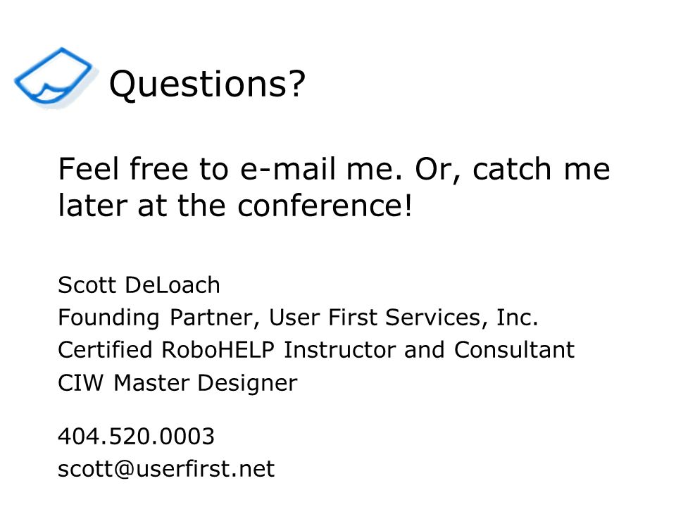 Feel free to  me. Or, catch me later at the conference.