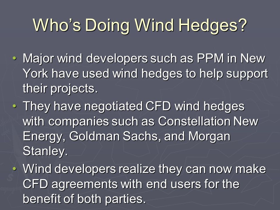 Whos Doing Wind Hedges.