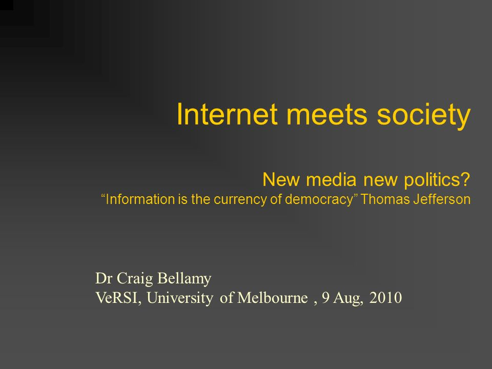 Internet meets society New media new politics.