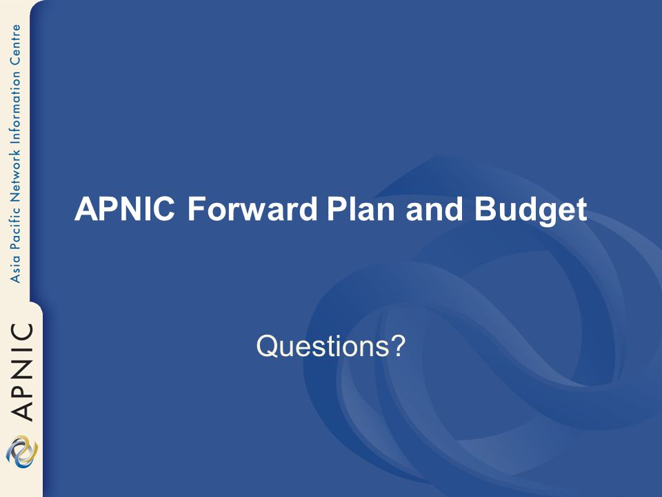 APNIC Forward Plan and Budget Questions
