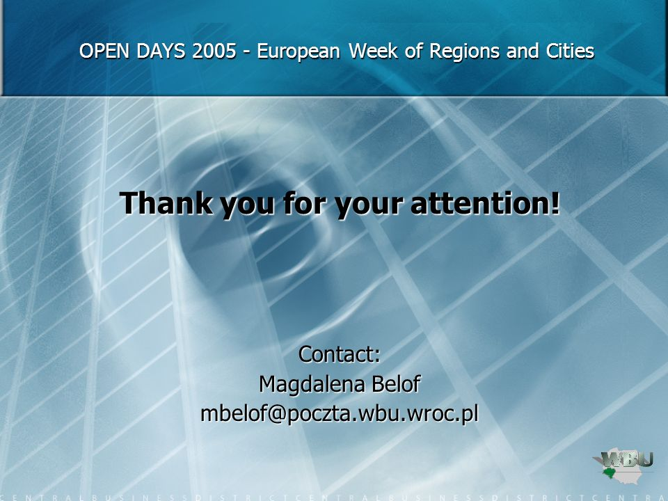 OPEN DAYS European Week of Regions and Cities OPEN DAYS European Week of Regions and Cities Thank you for your attention.