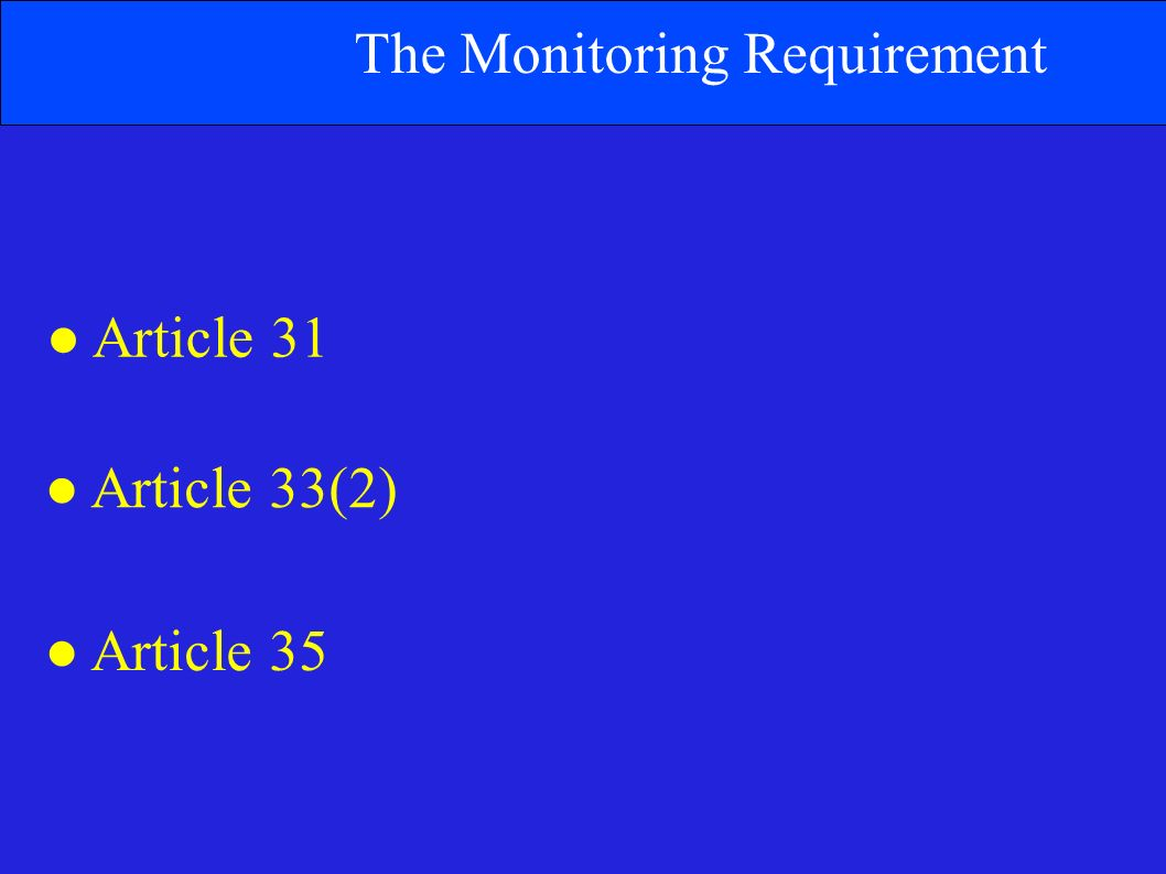 The Monitoring Requirement Article 31 Article 33(2) Article 35