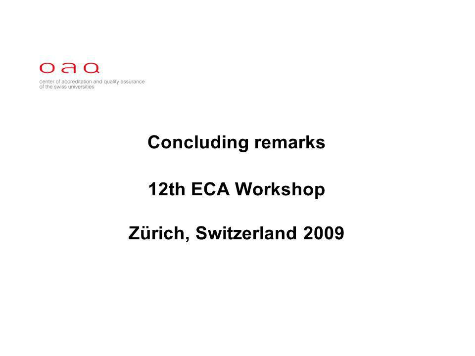 Concluding remarks 12th ECA Workshop Zürich, Switzerland 2009