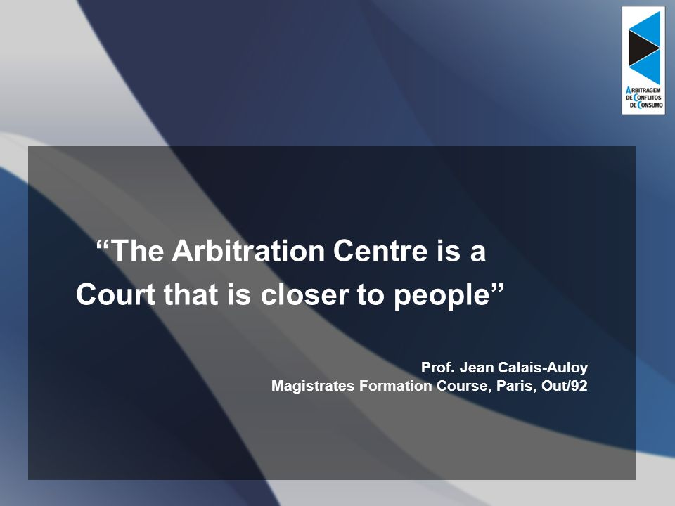 The Arbitration Centre is a Court that is closer to people Prof.