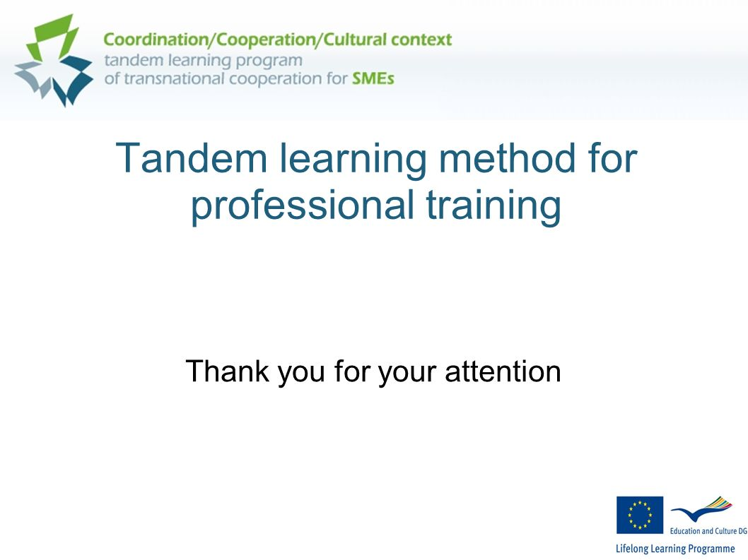 Tandem learning method for professional training Thank you for your attention