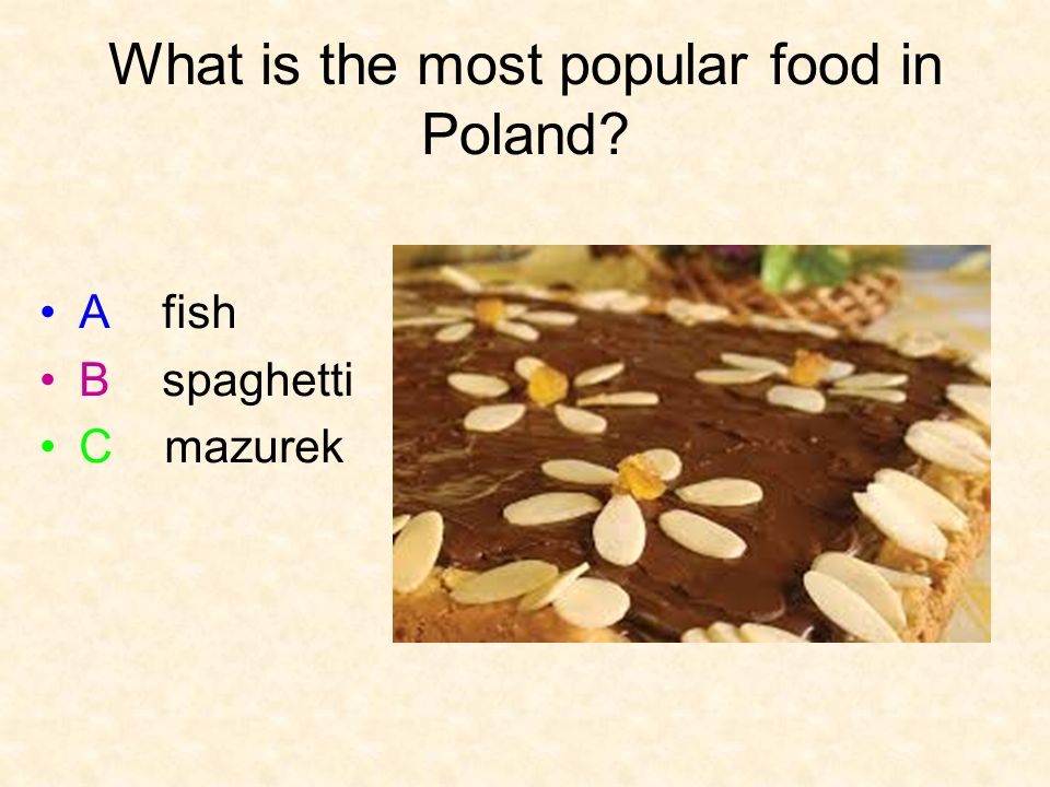 What is the most popular food in Poland A fish B spaghetti C mazurek