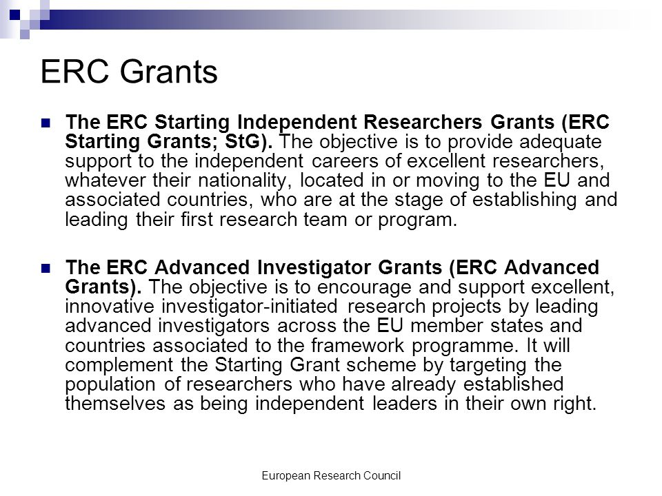 European Research Council ERC Grants The ERC Starting Independent Researchers Grants (ERC Starting Grants; StG).