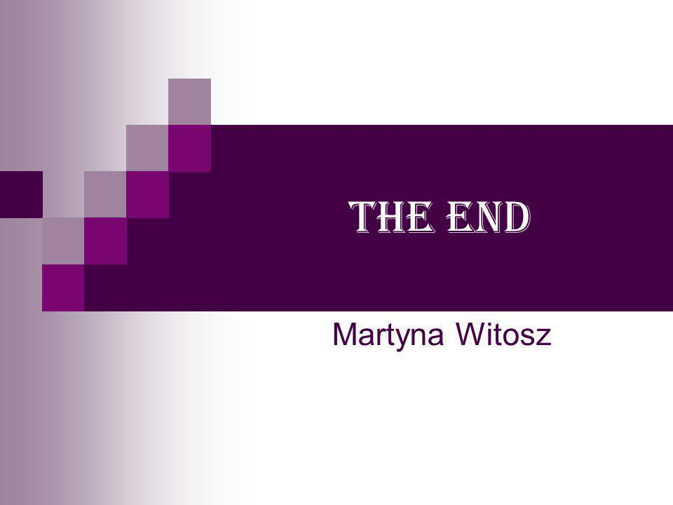 THE END Martyna Witosz