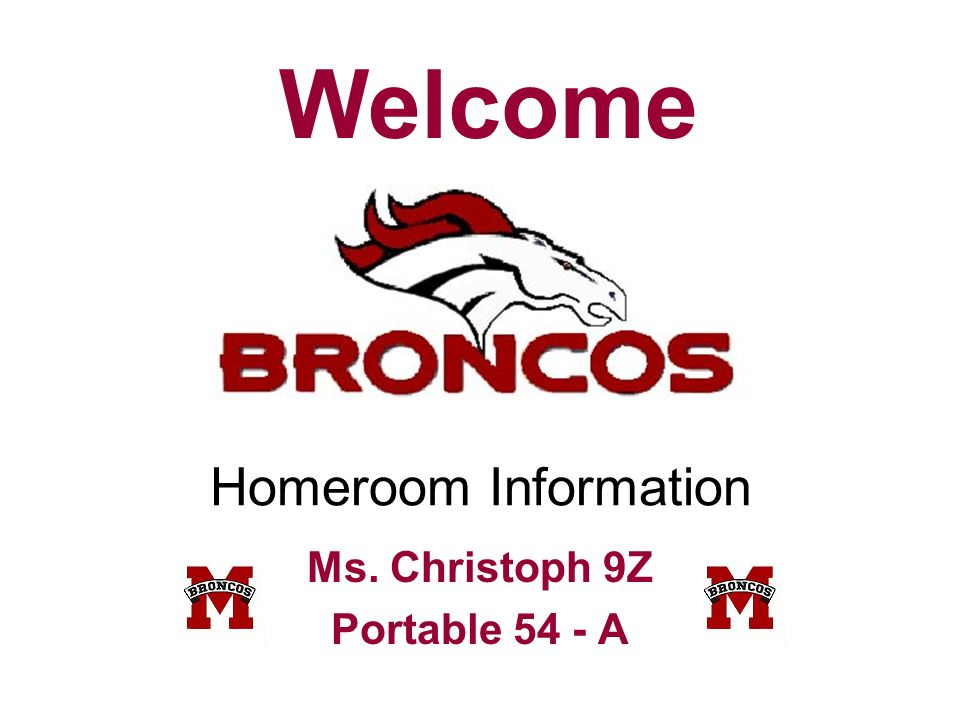 Homeroom Information Ms. Christoph 9Z Portable 54 - A Welcome