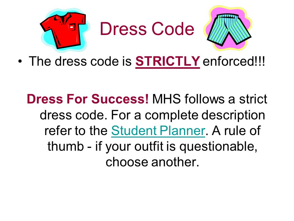 Dress Code The dress code is STRICTLY enforced!!. Dress For Success.