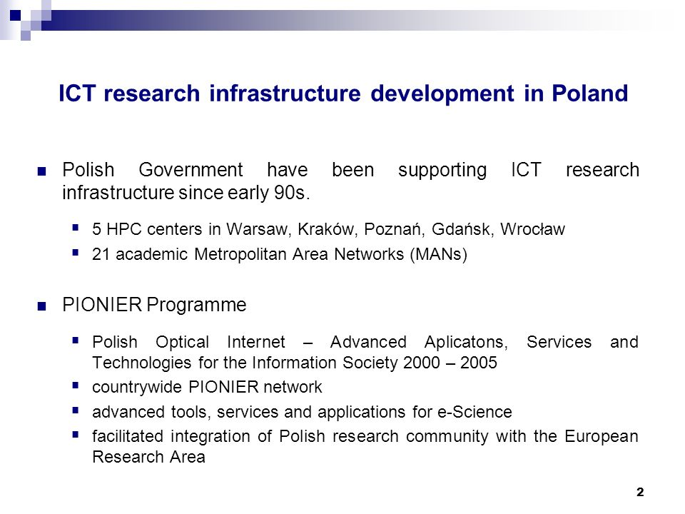 2 ICT research infrastructure development in Poland Polish Government have been supporting ICT research infrastructure since early 90s.