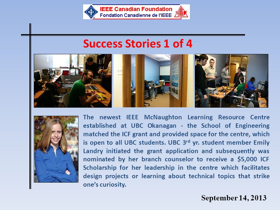 Success Stories 1 of 4 The newest IEEE McNaughton Learning Resource Centre established at UBC Okanagan - the School of Engineering matched the ICF grant and provided space for the centre, which is open to all UBC students.