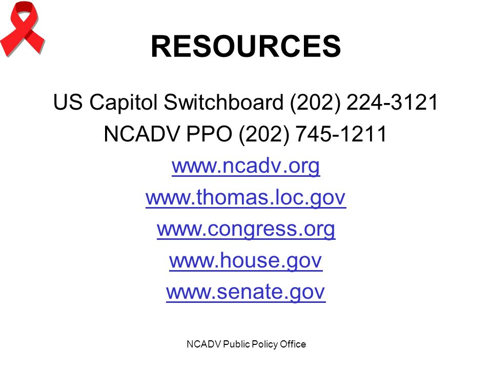 NCADV Public Policy Office RESOURCES US Capitol Switchboard (202) NCADV PPO (202)