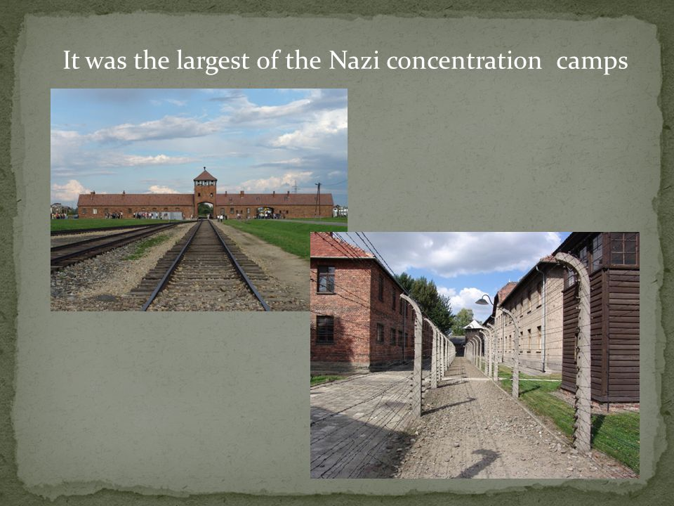 It was the largest of the Nazi concentration camps