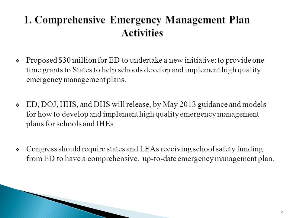 Proposed $30 million for ED to undertake a new initiative: to provide one time grants to States to help schools develop and implement high quality emergency management plans.