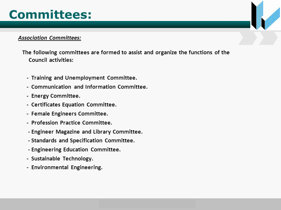 Committees: Association Committees: The following committees are formed to assist and organize the functions of the Council activities: - Training and Unemployment Committee.