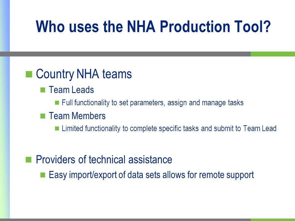Who uses the NHA Production Tool.