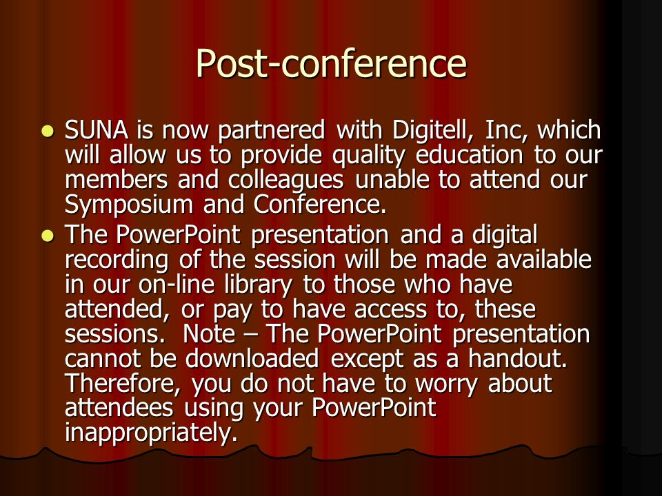 Post-conference SUNA is now partnered with Digitell, Inc, which will allow us to provide quality education to our members and colleagues unable to attend our Symposium and Conference.