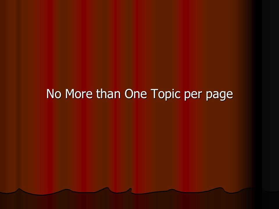 No More than One Topic per page
