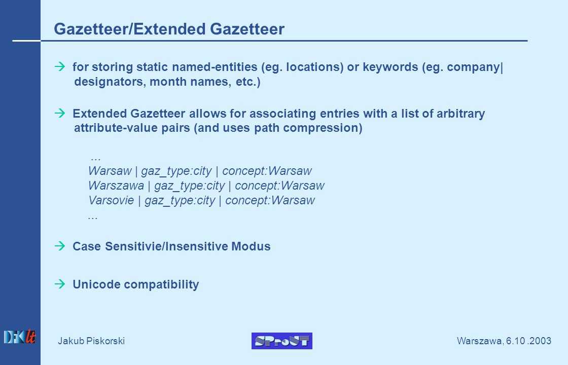 Warszawa, Jakub Piskorski Gazetteer/Extended Gazetteer for storing static named-entities (eg.