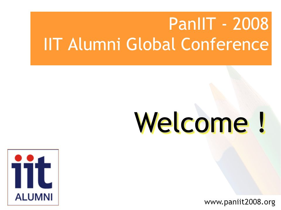 PanIIT IIT Alumni Global Conference   Welcome !