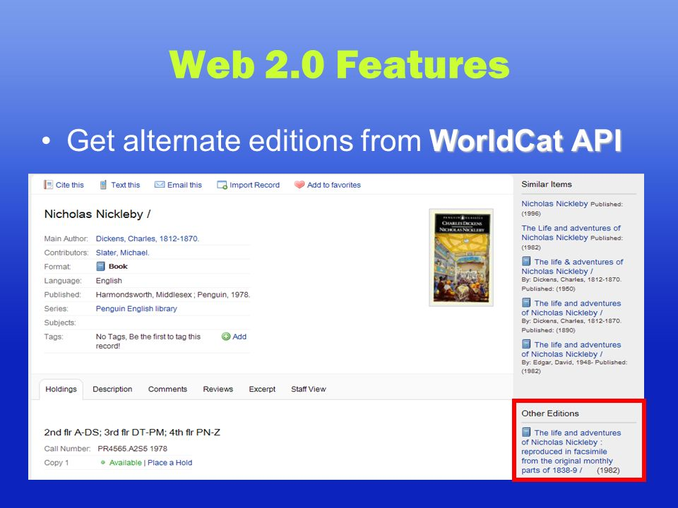 Web 2.0 Features WorldCat APIGet alternate editions from WorldCat API