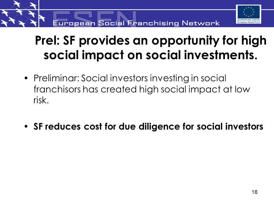 16 Prel: SF provides an opportunity for high social impact on social investments.