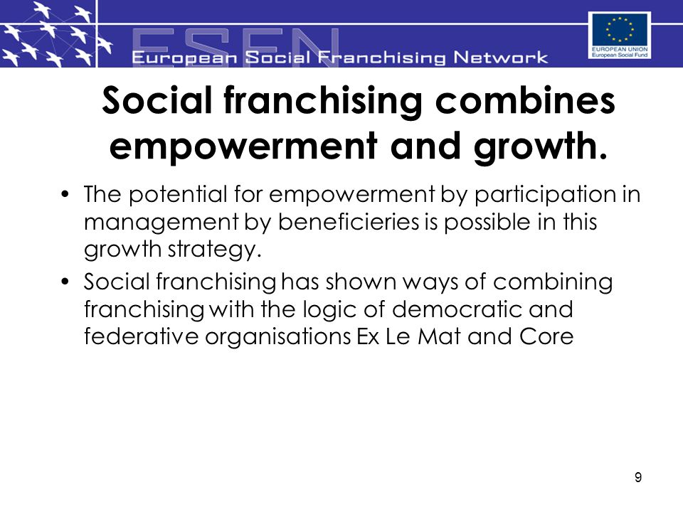 9 Social franchising combines empowerment and growth.